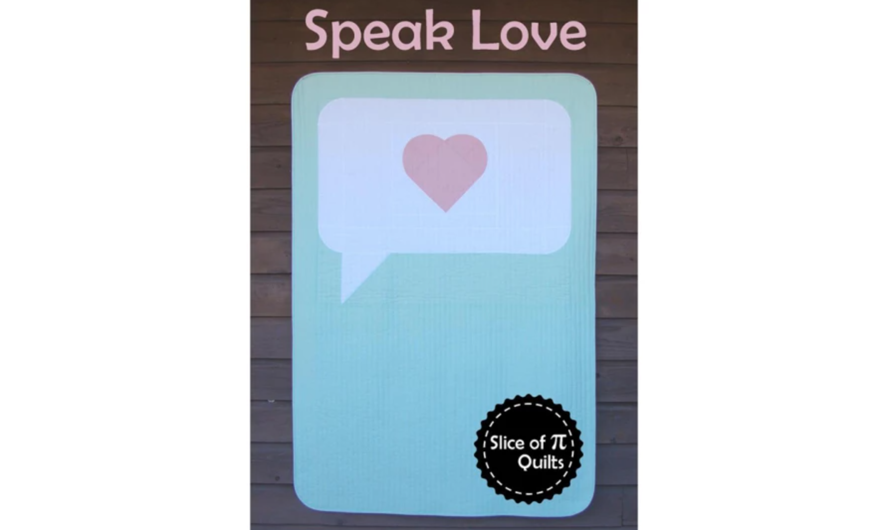 speak love quilt
