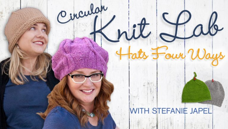 Circular Knit Lab: Hats Four Ways