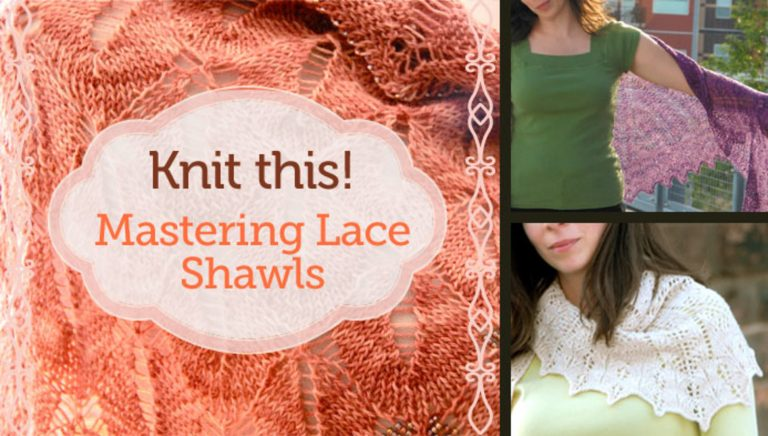 Knit This: Mastering Lace Shawls