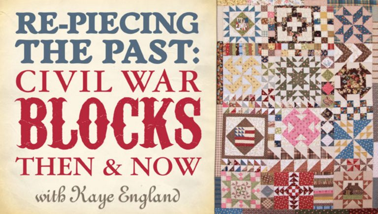 Re-Piecing the Past: Civil War Blocks Then & Now