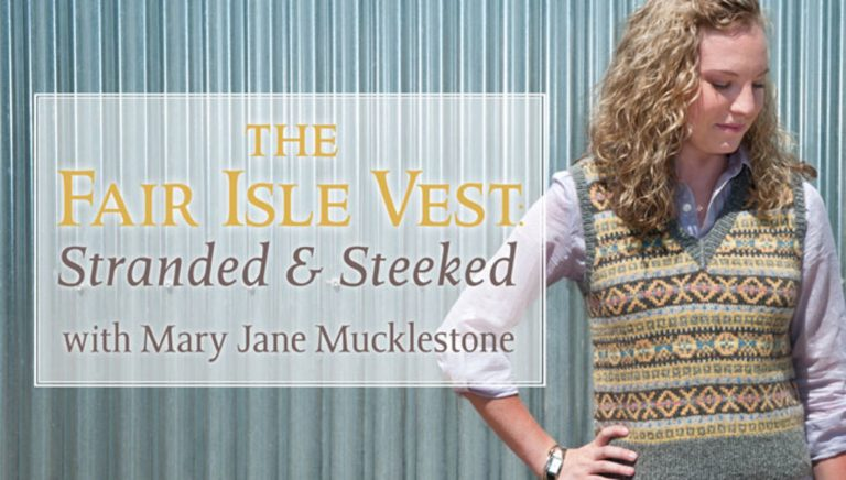 The Fair Isle Vest: Stranded & Steeked