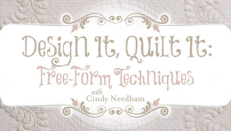 Design It, Quilt It: Free-Form Techniques