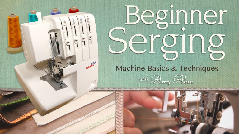 Beginner Serging: Machine Basics & Techniques