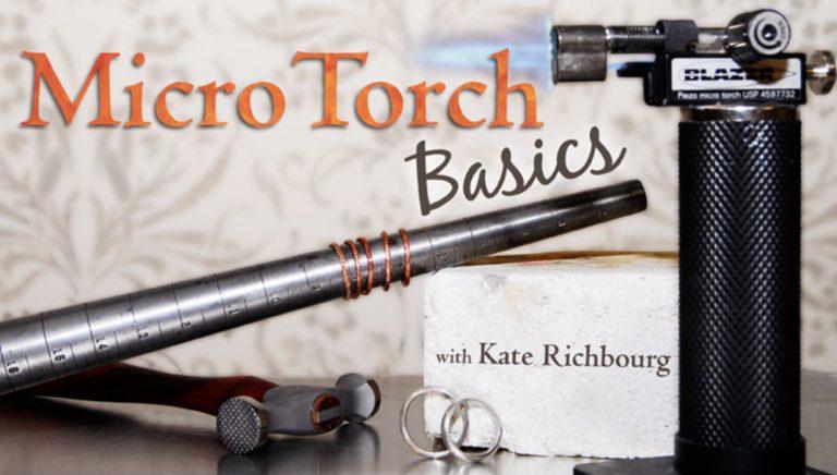 Micro Torch Basics