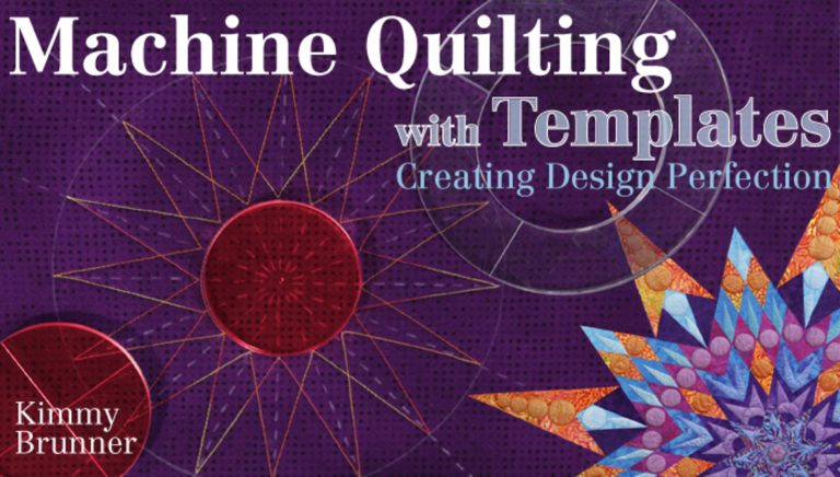 Machine Quilting With Templates: Creating Design Perfection