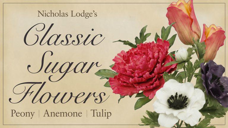 Classic Sugar Flowers: Peony, Anemone, Tulip