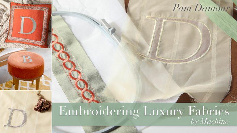 Embroidering Luxury Fabrics by Machine