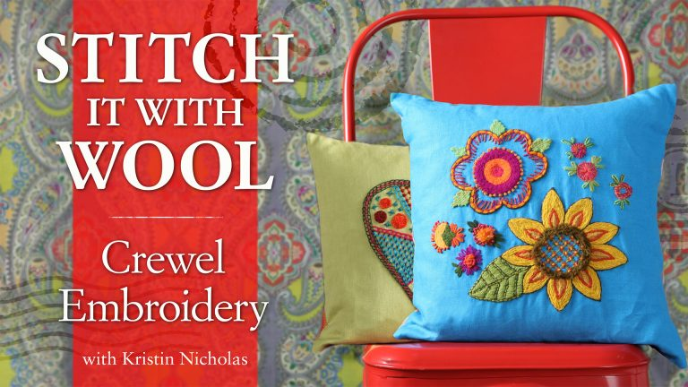 Stitch It With Wool: Crewel Embroidery