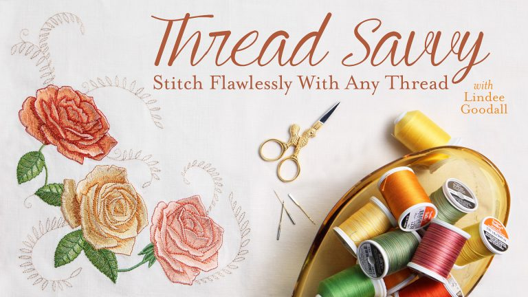 Thread Savvy:  Stitch Flawlessly With Any Thread