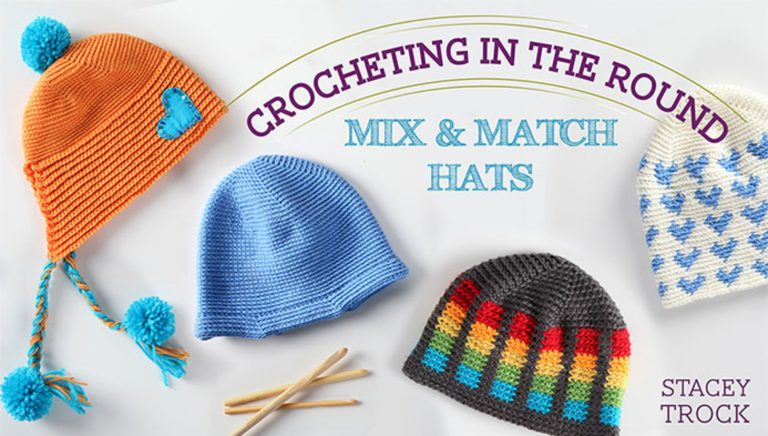 Crocheting in the Round: Mix & Match Hats