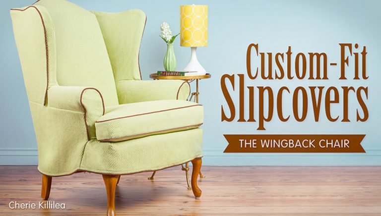 Custom-Fit Slipcovers: The Wingback Chair