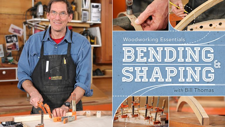 Woodworking Essentials: Bending & Shaping