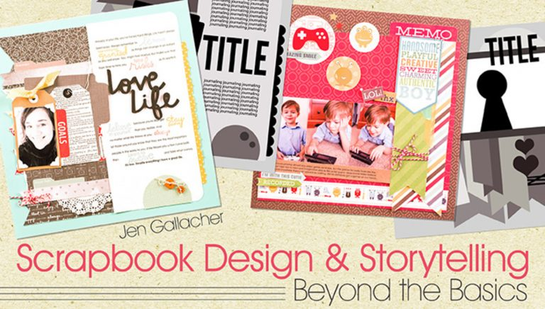 Scrapbook Design & Storytelling: Beyond the Basics
