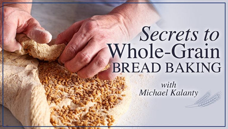 Secrets to Whole-Grain Bread Baking