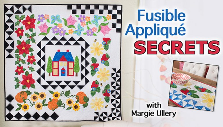 Fusible Appliqué Secrets: Home & Garden