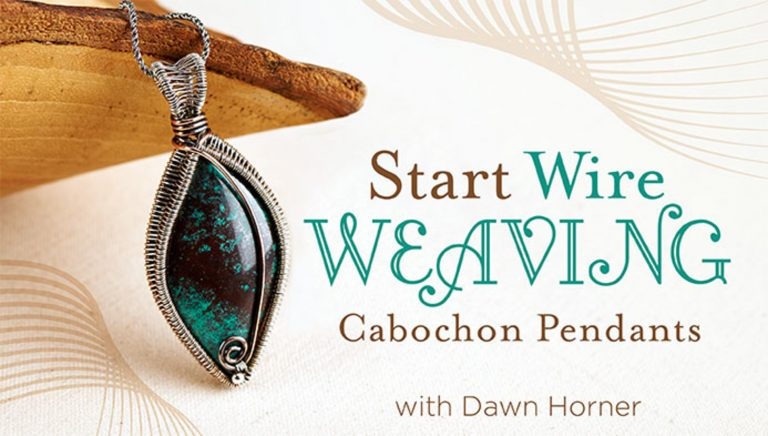 Start Wire Weaving: Cabochon Pendants