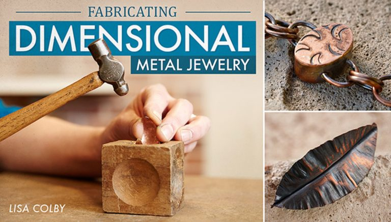 Fabricating Dimensional Metal Jewelry