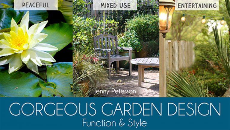 Gorgeous Garden Design: Function & Style