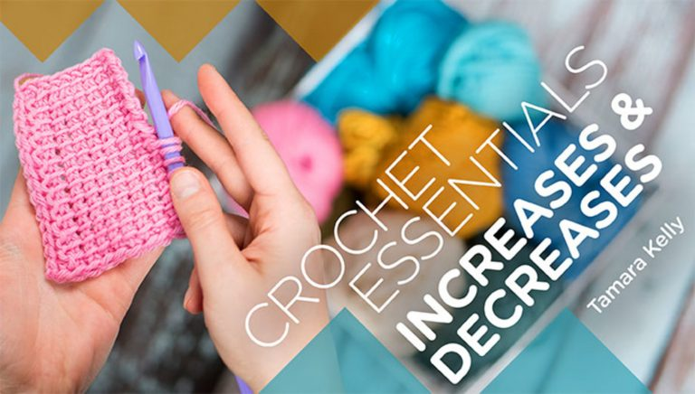 Crochet Essentials: Increases & Decreases