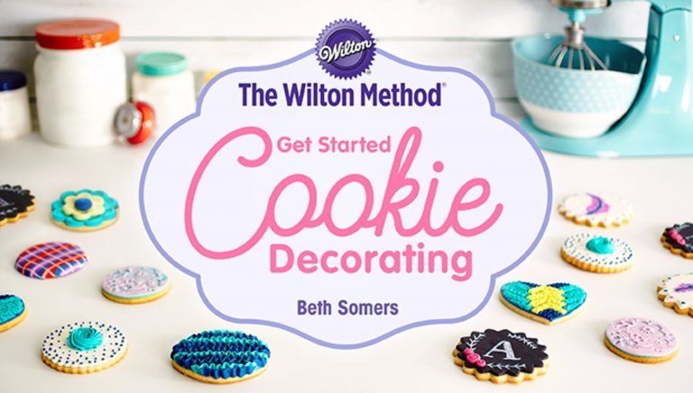 The Wilton Method: Get Started Cookie Decorating