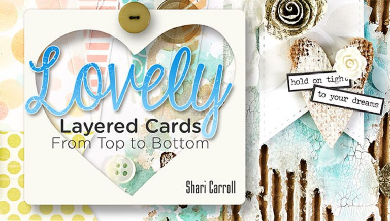 Lovely Layered Cards From Top to Bottom