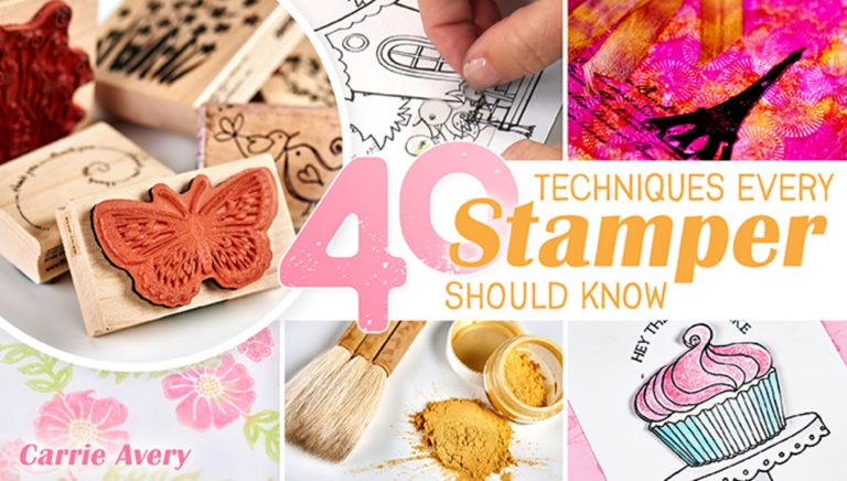 40 Techniques Every Stamper Should Know
