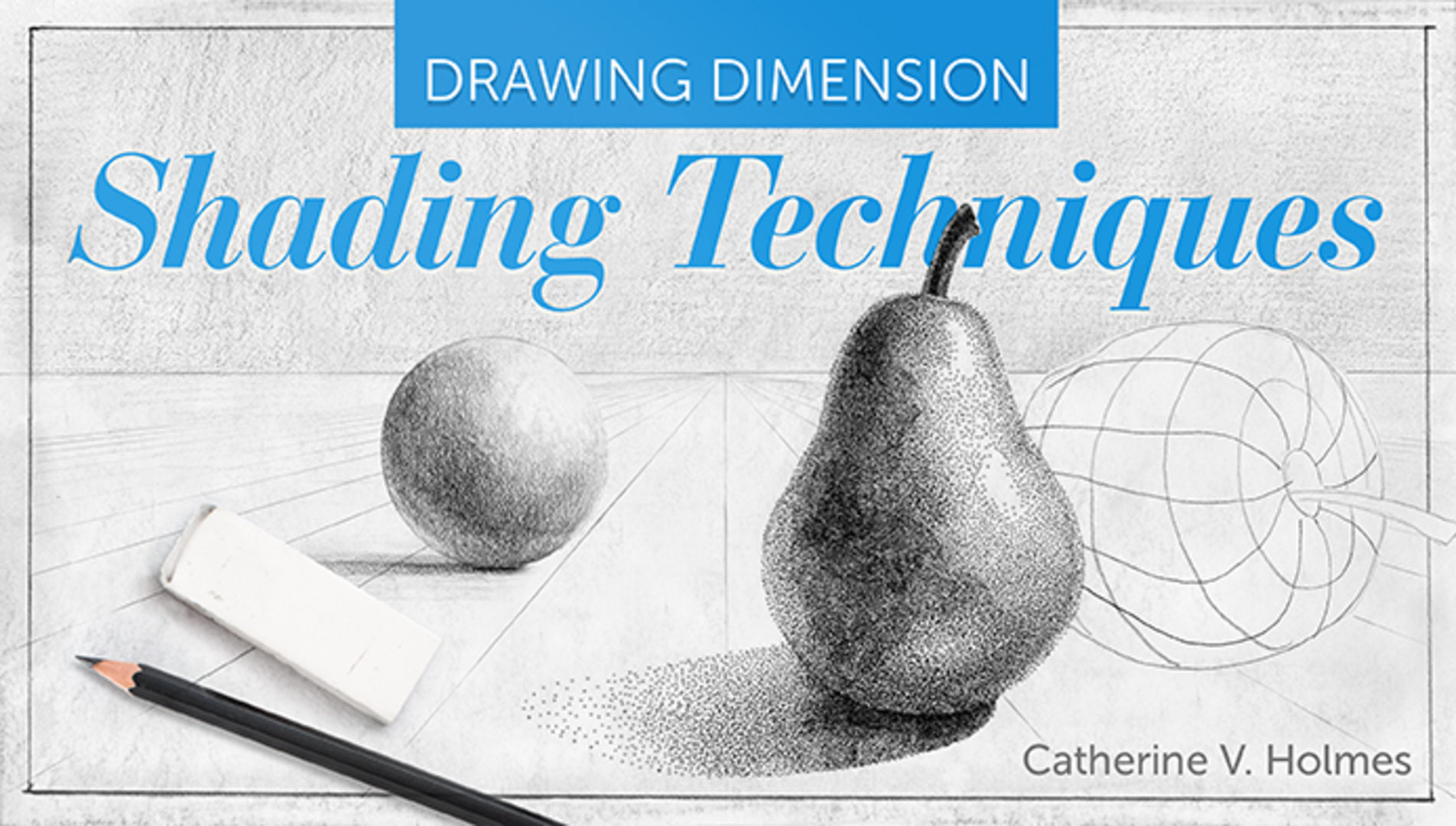 Drawing Dimension Shading Techniques Craftsy