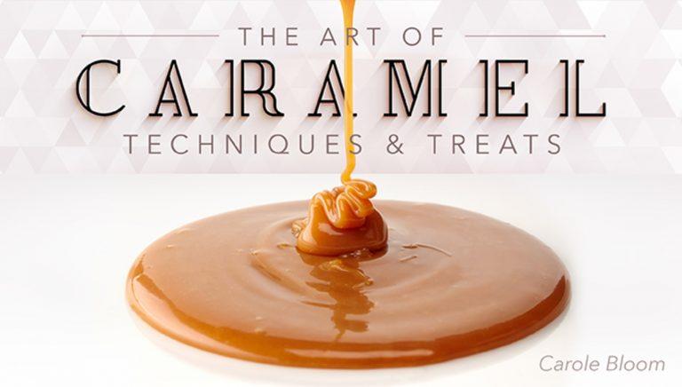 The Art of Caramel: Techniques & Treats