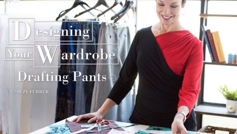 Designing Your Wardrobe: Drafting Pants