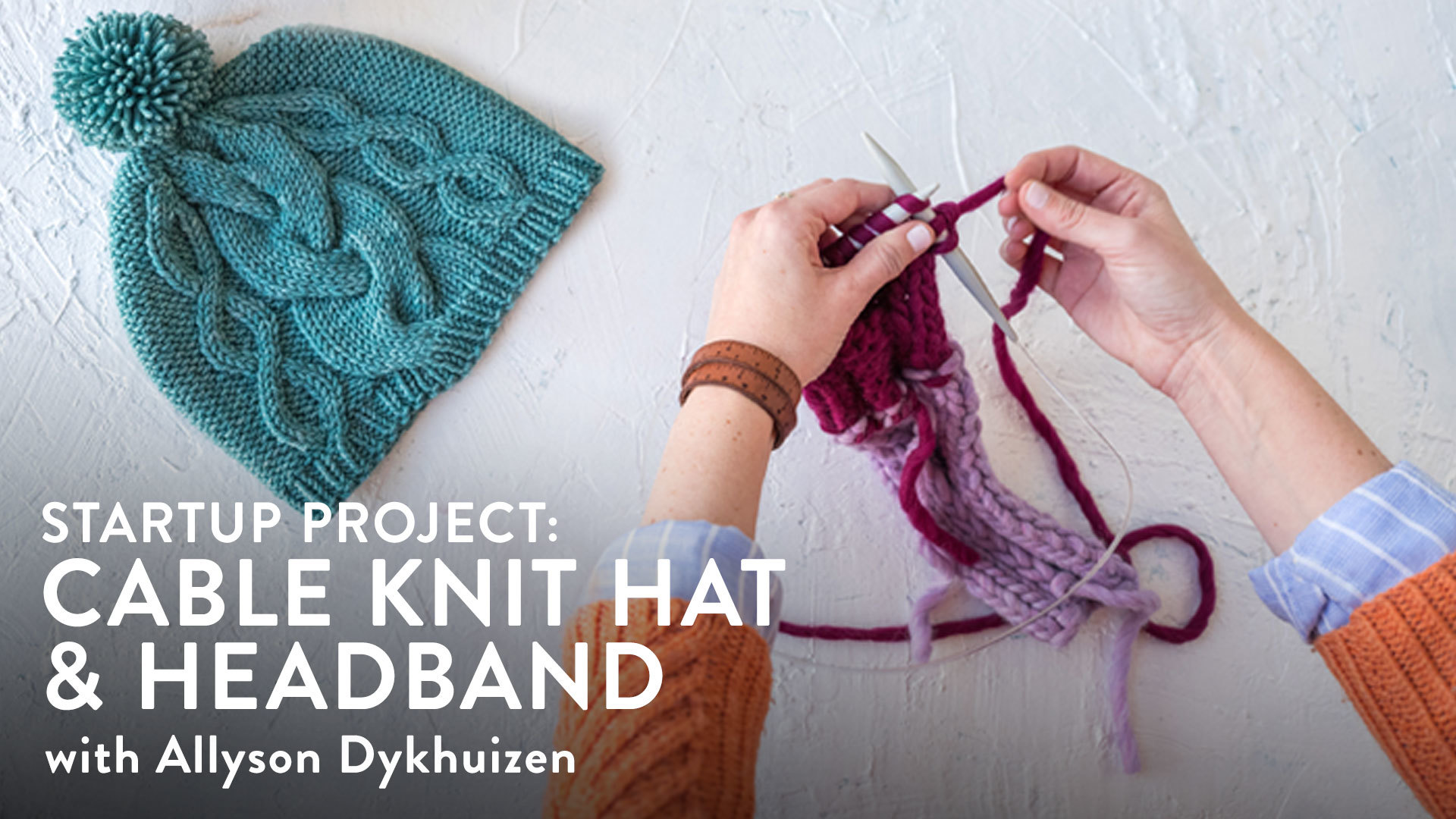 Startup Project: Cable Knit Hat & Headband