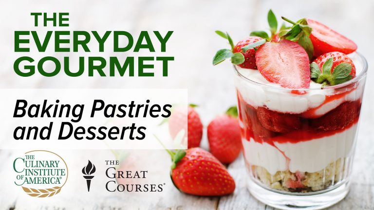 The Everyday Gourmet: Baking Pastries & Desserts