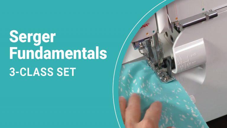 Serger Fundamentals 3-Class Set