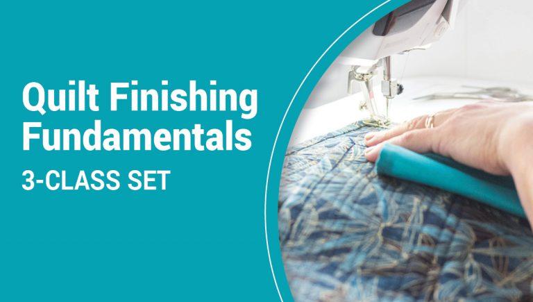Quilt Finishing Fundamentals 3-Class Set