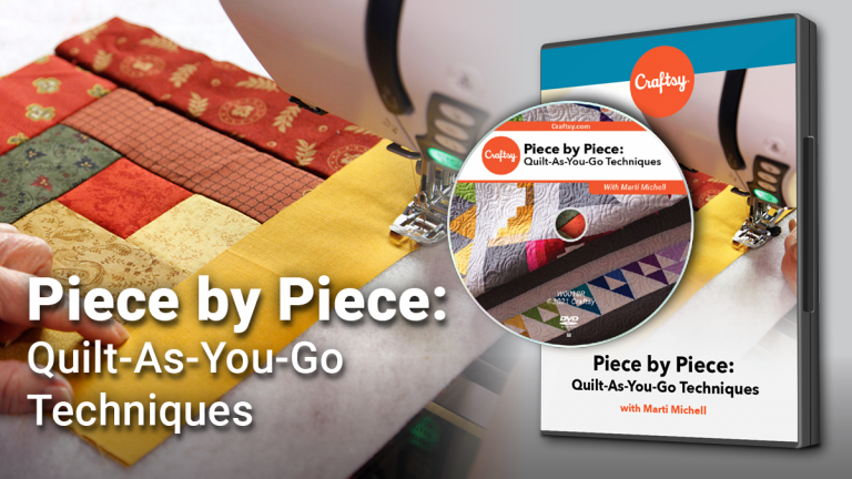 Piece by Piece: Quilt-As-You-Go Techniques (DVD + Streaming)
