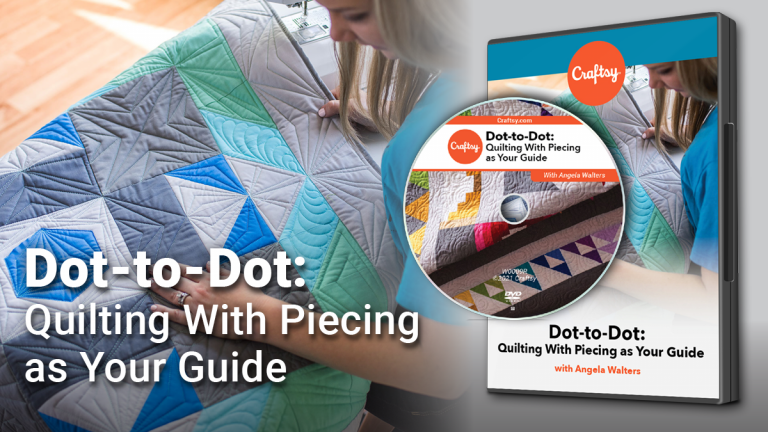 Dot-to-Dot: Quilting With Piecing as Your Guide (DVD + Streaming)