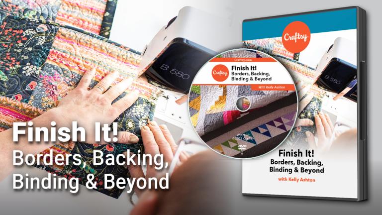 Finish It! Borders, Backing, Binding & Beyond (DVD + Streaming)