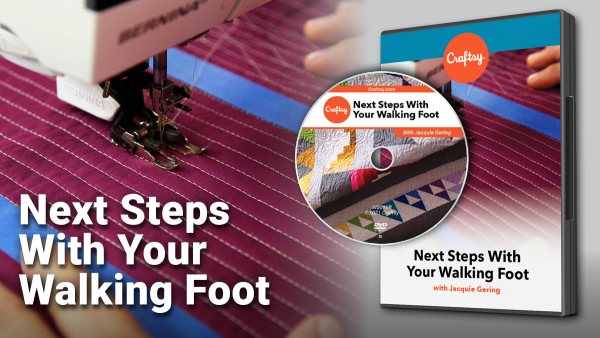 Craftsy Next Steps With Your Walking Foot DVD