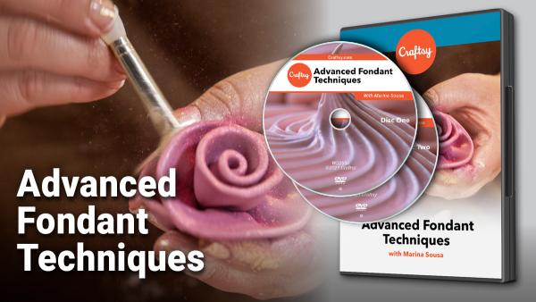 Craftsy Advanced Fondant Techniques DVD