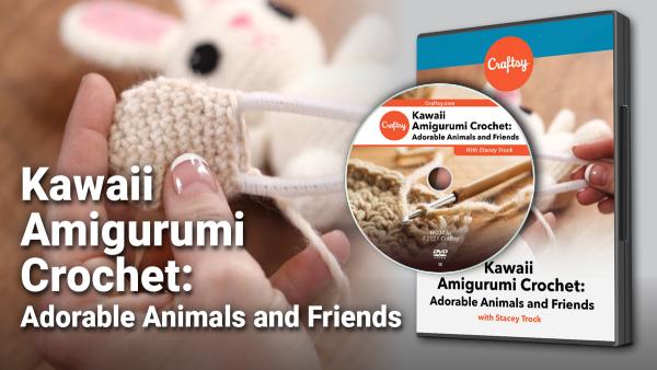 Craftsy Kawaii Amigurumi Crochet DVD