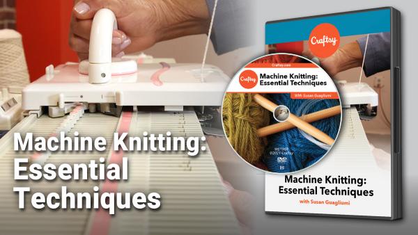Machine Knitting: Essential Techniques DVD