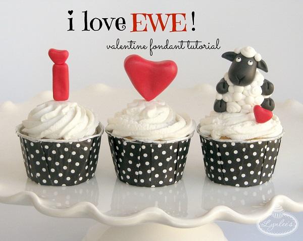 "Valentine Fondant Tutorial - ""I Love Ewe"" Cupcakes"