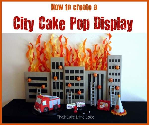 Fire and Fireman City Cake Pop Display