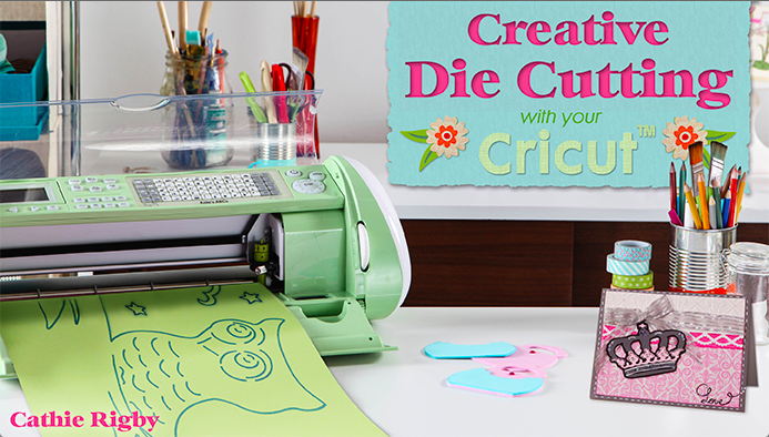 Creative Die Cutting With Your Cricut