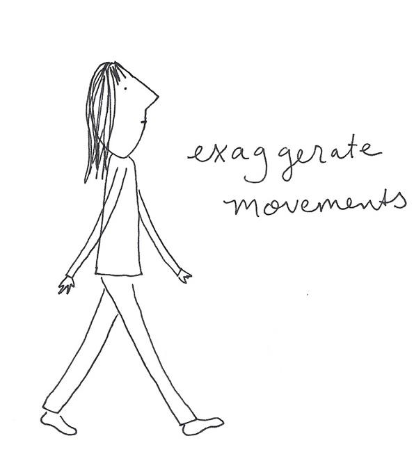 exaggerate movements