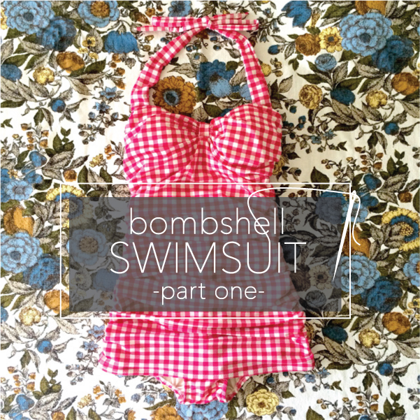 the bombshell swimsuit, part one