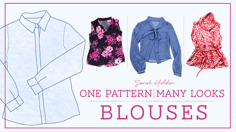 One Pattern: Many Looks: Blouses