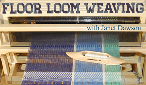 Floor Loom Weaving Craftsy Class