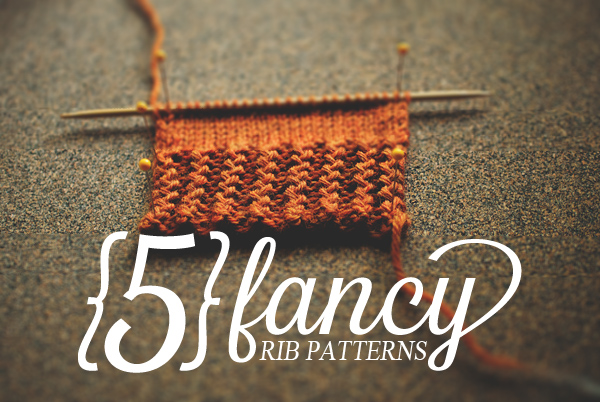 5 fancy rib patterns