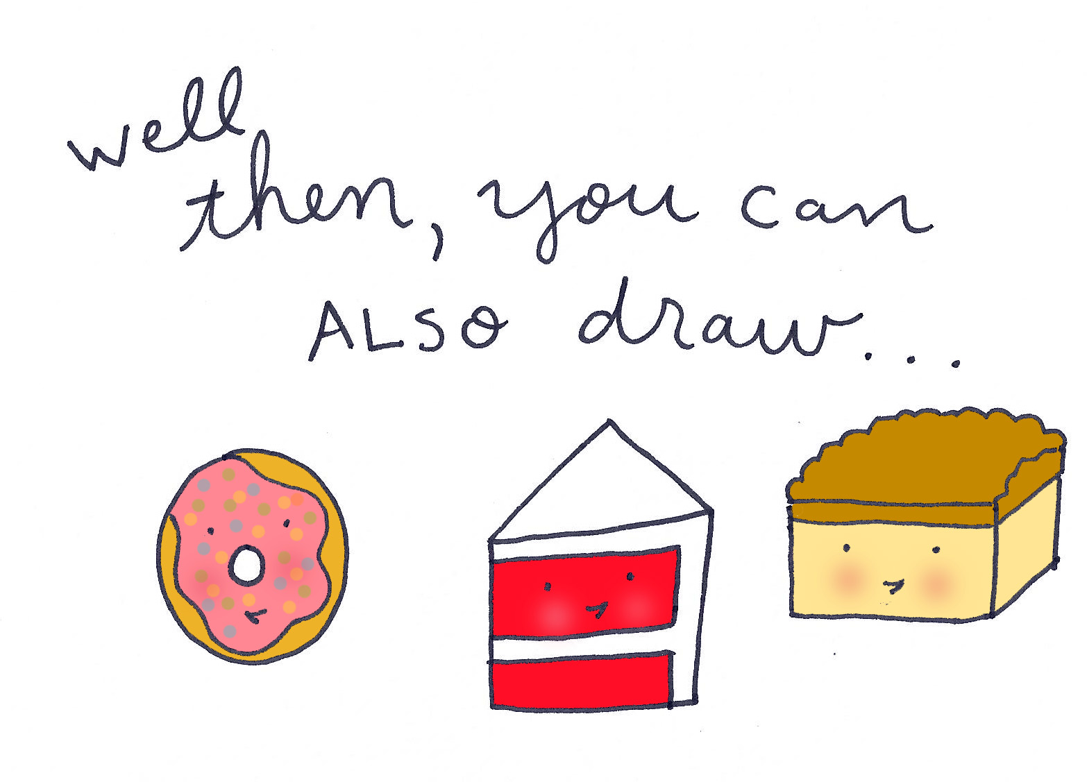 You can draw pastries!