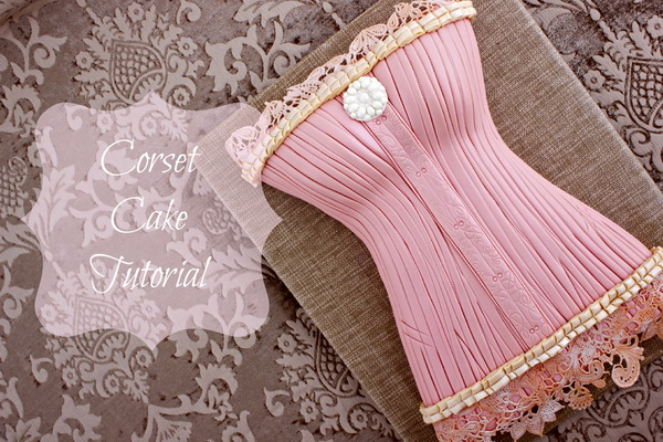 Cute corset cake tutorial
